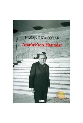 Atatürk'ten Hatıralar - Hasan Rıza Soyak