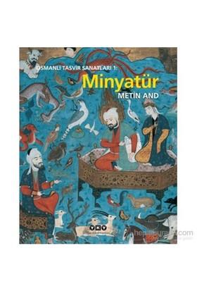 Osmanlı Tasvir Sanatları 1: Minyatür - Metin And