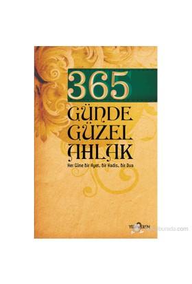 365 Günde Güzel Ahlak Her Güne Bir Ayet, Bir Hadis ,Bir Dua-Kolektif