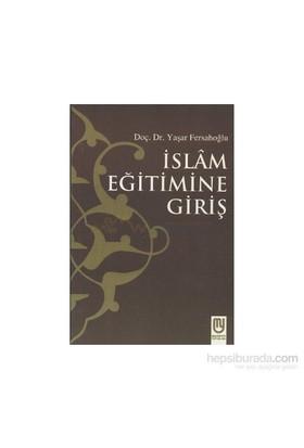 İslam Eğitimine Giriş