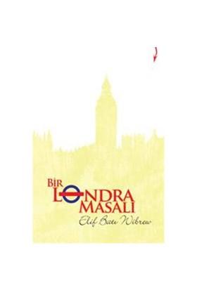 Bir Londra Masalı-Elif Batı Wibrew