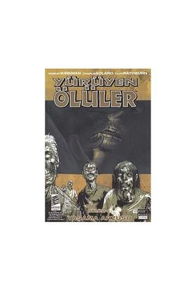 Yürüyen Ölüler Bölüm 4 - Yaşama Arzusu-Robert Kirkman
