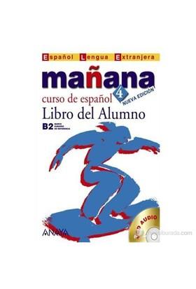 Mañana 4 Libro del Alumno B2 +CD (İspanyolca orta-üst Seviye Ders Kitabı +CD)