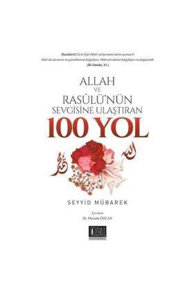 Allah Ve Resulünün Sevgisine Ulaştıran 100 Yol-Seyyid Mübarek