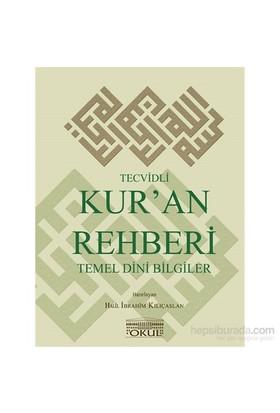 Tecvidli Kur'An Rehberi Temel Dini Bilgiler-Halil İbrahim Kılıçaslan