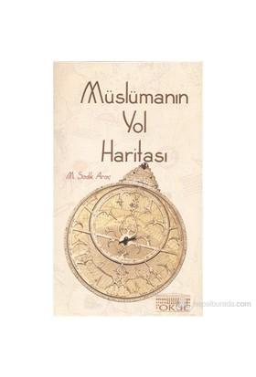 Müslümanın Yol Haritası-M. Sadık Araç