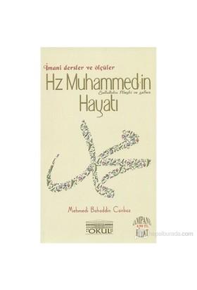 Hz. Muhammed'İn Hayatı - İmani Dersler Ve Ölçüler-Mehmedi Bahaddin Canbaz