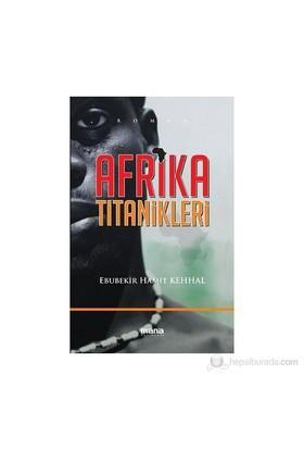 Afrika Titanikleri-Ebubekir Hamit Kehhal