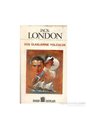 Düş Ülkelerine Yolculuk-Jack London