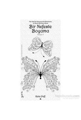 Bir Nefeste Boyama - Kitap 5-Katie Paff