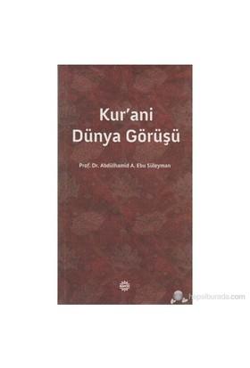 Kur'Ani Dünya Görüşü-Abdülhamid A. Ebu Süleyman