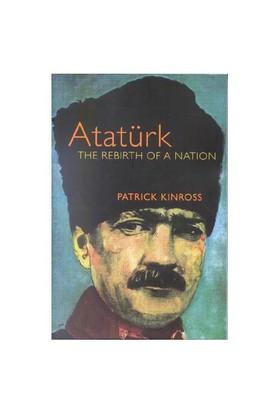 Atatürk The Rebirth Of A Nation (İngilizce) - Patrick Kinross