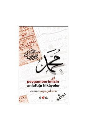 Peygamberimizin Anlattığı Hikayeler-Osman Arpaçukuru