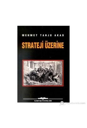 Strateji Üzerine-Mehmet Tanju Akad
