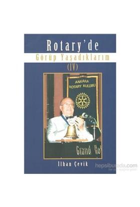 Rotary De Görüp Yaşadıklarım Iv-İlhan Çevik