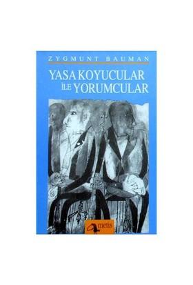Yasa Koyucular ile Yorumcular