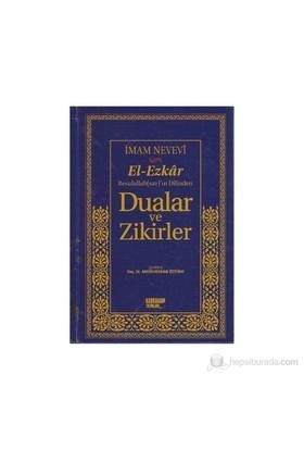 El-Ezkar Rasulullah(Sav)'In Dilinden Dualar Ve Zikirler - Ebu Zekeriyya Muhyiddin Bin Şeref En-Nevevi Ed-Dimeşki