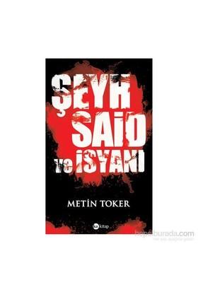 Şeyh Said Ve İsyanı-Metin Toker