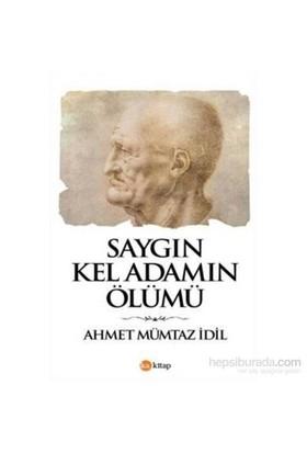 Saygın Kel Adamın Ölümü - Ahmet Mümtaz İdil