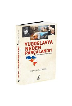 Yugoslavya Neden Parçalandı-İrfan Kaya Ülger