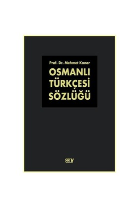 Osmanlı Türkçesi Sözlüğü (2 Cilt Takım) - Mehmet Kanar