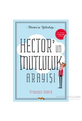 Hector'Un Mutluluk Arayışı-François Lelord