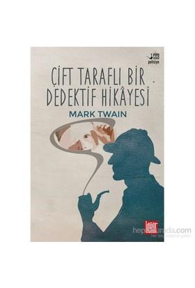 Çift Taraflı Bir Dedektif Hikâyesi-Mark Twain