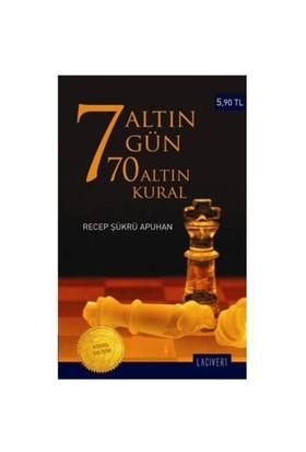 7 Altın Gün 70 Altın Kural-Recep Şükrü Apuhan