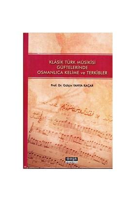 Klasik Türk Musikisi Güftelerinde Osmanlıca Kelime Ve Terkibler-Gülçin Yahya Kaçar