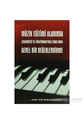 Müzik Eğitimi Alanında Genel Bir Değerlendirme Lisansüstü Tez Bibliyografyası (2000-2004)-Neşe Grançer Okay