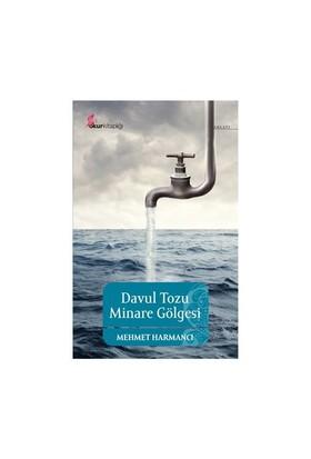 Davul Tozu Ve Minare Gölgesi-Mehmet Harmancı