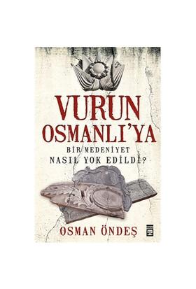 Vurun Osmanlı'Ya-Osman Öndeş