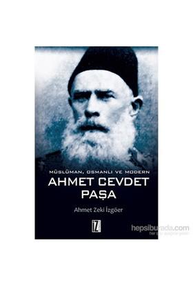 Müslüman, Osmanlı Ve Modern - Ahmet Cevdet Paşa-Ahmet Zeki İzgöer