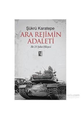 Ara Rejimin Adaleti Bir 28 Şubat Hikâyesi-Şükrü Karatepe