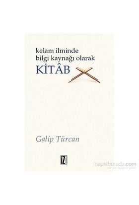 Kelam İlminde Bilgi Kaynağı Olarak Kitab-Galip Türcan