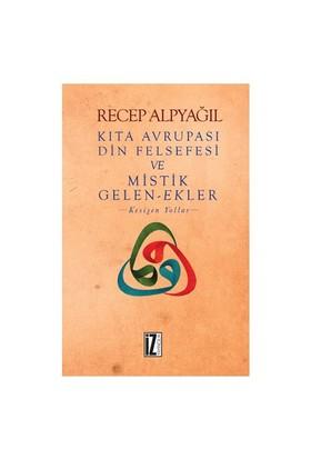 Kıta Avrupası Din Felsefesi Ve Mistik Gelenekler-Recep Alpyağıl
