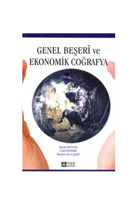 Genel Beşeri ve Ekonomik Coğrafya - Ünal Özdemir