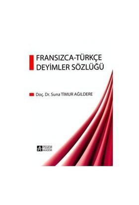 Fransızca Türkçe Deyimler Sözlüğü - Suna Timur Ağıldere
