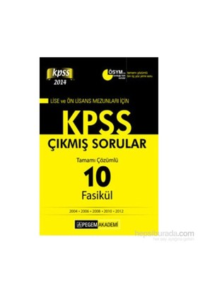 Pegem KPSS 2014 Lise ve Önlisans Mezunları İçin Tamamı Çözümlü 2004 - 2012 10 Fasikül Çıkmış Sorular