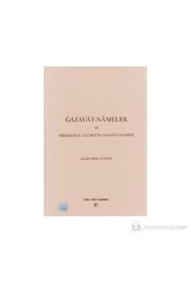 Gazavat-Nameler Ve Mihaloğlu Ali Bey'İn Gazavat-Namesi-Agah Sırrı Levend