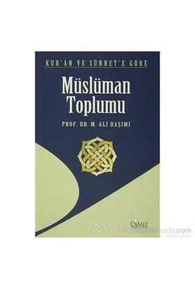 Kur''An Ve Sünnet''E Göre Müslüman Toplumu-M. Ali Haşimi