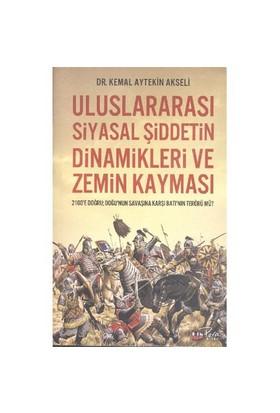Uluslararası Siyasal Şiddetin Dinamikleri Ve Zemin Kayması-Kemal Aytekin Akseli