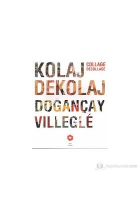 Kolaj Dekolaj Dogançay Villegle-Kolektif