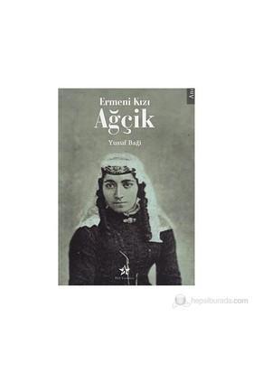 Ermeni Kızı Ağçik-Yusuf Baği