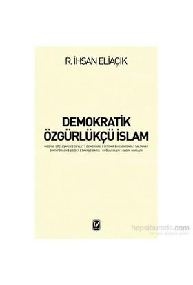 Demokratik Özgürlükçü İslam-Recep İhsan Eliaçık