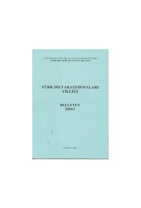Türk Dili Araştırmaları Yıllığı - Belleten 2004 / 1-Kolektif