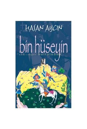 Bin Hüseyin - (Nam-I Diğer Battalname)-Hasan Aycın