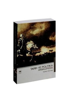 Tarih ve Politika Ansiklopedisi - Yılmaz Öztuna