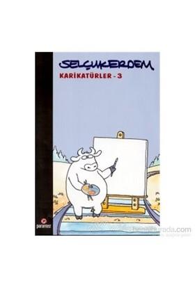 Karikatürler - 3-Selçuk Erdem