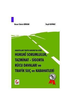 Hukuki Sorumluluk, Tazminat, Sigorta, Rücu Davaları Ve Trafik Suçları Ve Trafik Kabahatleri